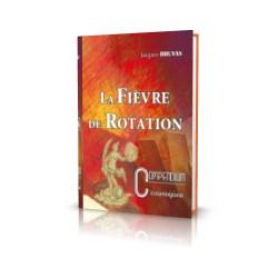 6.LA FIEVRE DE ROTATION -...