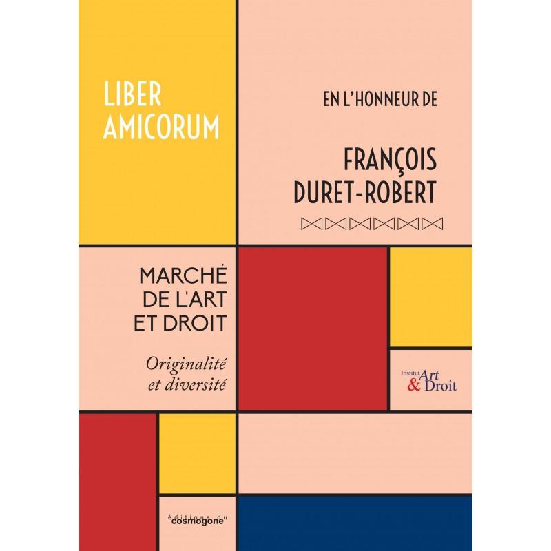 00. LIBER AMICORUM FRANCOIS DURET-ROBERT